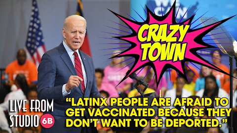 Biden Says LatinX People Not Getting the Vaccine for Fear of Deportation! (Crazy Town)