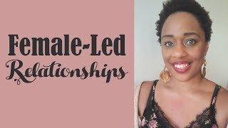 Loving FemaleLed Relationships TeErika Patterson
