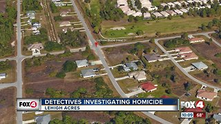 Detectives investigating a homicide in Lehigh Acres