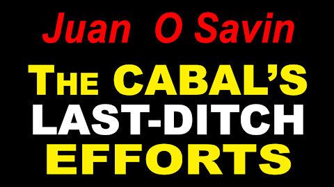 JUAN O SAVIN - The CABAL's LAST DITCH EFFORTS -