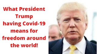 What President Trump having COVID-19 means for freedom