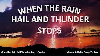 When The Rain, Hail, And Thunder Stops