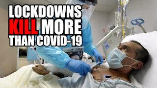 Lockdowns KILL More than Covid-19!