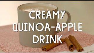 Creamy Quinoa Apple Drink Recipe