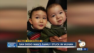 San Diego father's family stuck in Wuhan over coronavirus