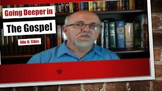 Going Deeper in the Gospel Message