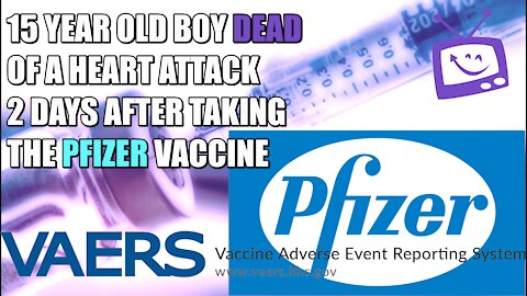 15 Year Old Boy Dies Of A Heart Attack - 2 Days After Taking Pfizer Vaccine