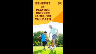 Top 3 Benefits Of Outdoor Play For Children *