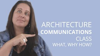 Architecture Communications Class | What You'll Learn And Why