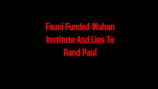 Fauci Funded Wuhan Institute And Lies To Rand Paul 5-11-2021