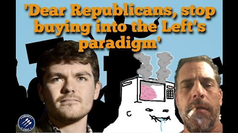 Nick Fuentes || Hunter said the N-Word: 'Dear Republicans, stop buying into the Left's paradigm'