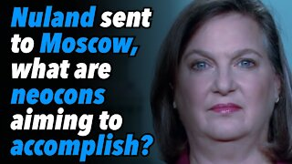 Nuland sent to Moscow, what are the neocons aiming to accomplish? (Part 1)