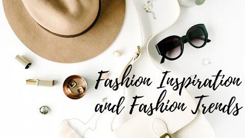 Fashion inspiration, tips and ideas