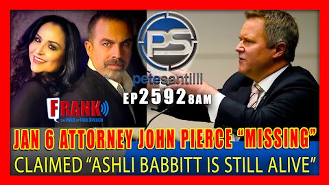 EP 2592 8AM EXCLUSIVE JAN 6 ATTORNEY JOHN PIERCE WHO CLAIMED ASHLI BABBIT IS STILL ALIVE NOW MISSING
