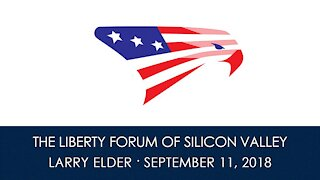 Larry Elder ~ The Liberty Forum ~ 9-11-2018