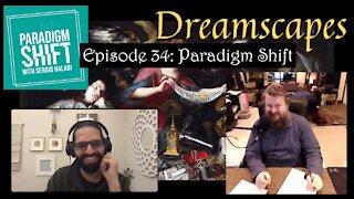 Dreamscapes Episode 34: Paradigm Shift