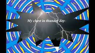 My chest in thunder day, make my love shine [Poetry] [Quotes and Poems]
