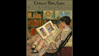 #07 - King David (II Samuel/I Chronicles) (children's Bible audios - stories for kids)