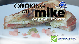 Cooking With Mike: Caprese Grilled Cheese