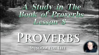 Proverbs, Lesson 8, on Down to Earth But Heavenly Minded Podcast