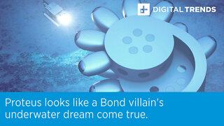 Proteus looks like a Bond villain's underwater dream come true.