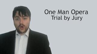 Judge sleeps his way to power - One Man Opera - Trial by Jury