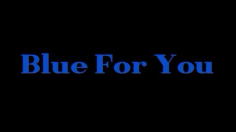 Blue For You