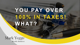 YOU PAY 100% IN TAXES!... WHAT?