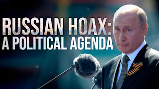 Russian Hoax: A Political Agenda