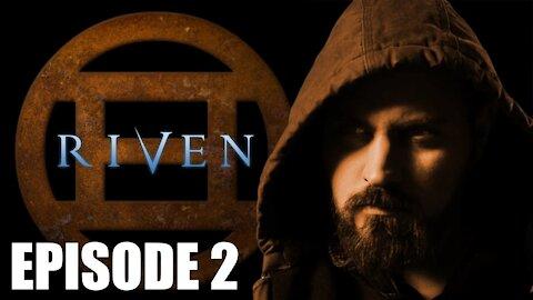 Riven - Episode 2