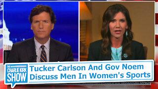 Tucker Carlson And Gov Noem Discuss Men In Women's Sports