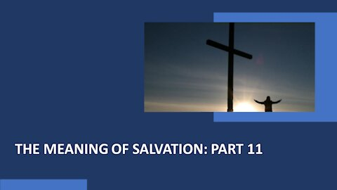Soteriology: Part 11