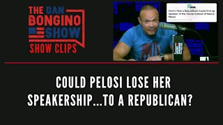 Could Pelosi Lose Her Speakership...To A Republican? - Dan Bongino Show Clips