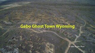 Gebo Ghost Town Wyoming Movie