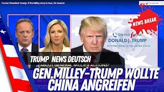 News Break - General Milley bezichtigt Trump.