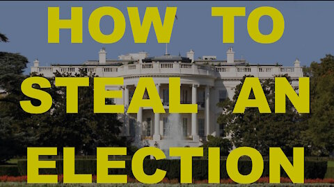 How To: Steal An Election