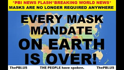 EVERY Mask Mandates on EARTH is over!