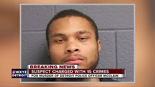 Suspect charged with 16 crimes in murder of Detroit police officer