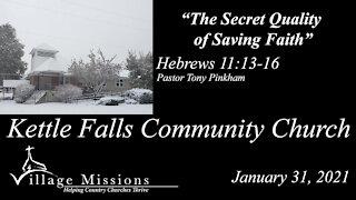 """(KFCC) January 31, 2021 - """"The Secret Quality of Saving Faith"""" - Hebrews 11:13-16"""