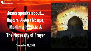 Rapture, Al-Aqsa Mosque, Jihadists & Necessity of Prayer ❤️ Love Letter from Jesus Christ