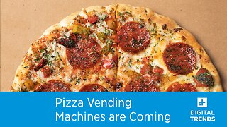 Pizza-baking Vending Machine Could Be Perfect for Our Time