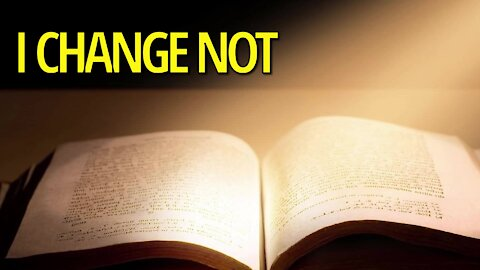 I Change Not
