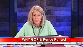 WHY GOP & Pence Punted | Debbie Discusses 1.7.21