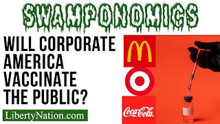 Will Corporate America Vaccinate the Public? – Swamponomics