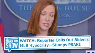 WATCH: Reporter Calls Out Biden's MLB Hypocrisy—Stumps PSAKI