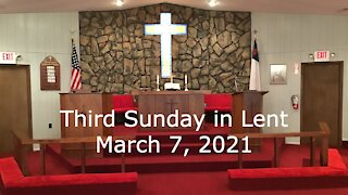 Third Sunday in Lent Worship, March 7, 2021