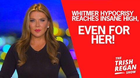 Trish Regan Blasts Gov Whitmer For Total Hypocrisy