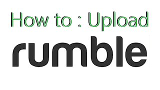 How to Upload on Rumble
