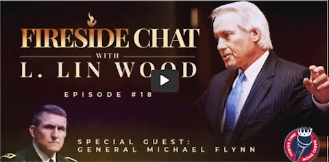 New Interview with Michael Flynn, Lin Wood, and Clay Clark