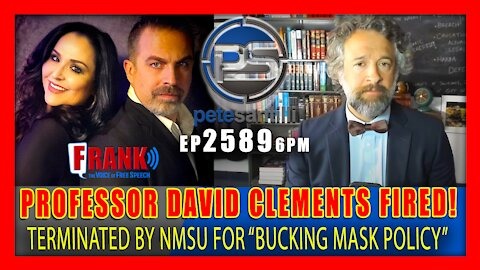 """EP 2589-6PM PROFESSOR DAVID CLEMENTS FIRED BY NMSU FOR """"BUCKING MASK POLICY"""